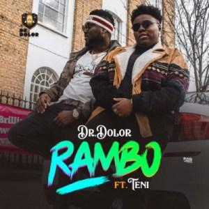 "Dr. Dolor - ""Rambo"" ft. Teni"